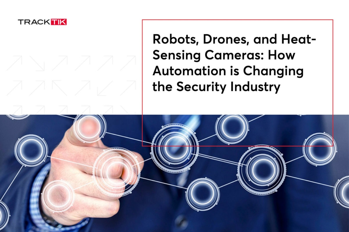 Robots, Drones, and Heat- Sensing Cameras: How Automation is Changing the Security Industry